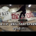 R.I.P. THE RAIL SKATEPARK 2012